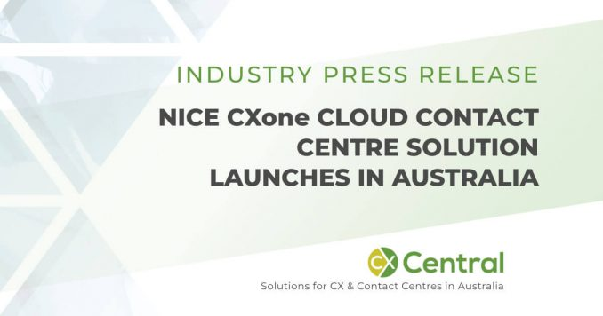 NICE CXone InContact Cloud Solution launches in Australia