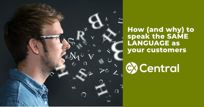 Speak the same language as your customers