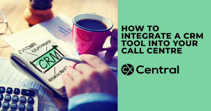 How to integrate a CRM tool into your call centre