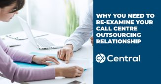Why you need to reexamine your call centre outsourcing relationship