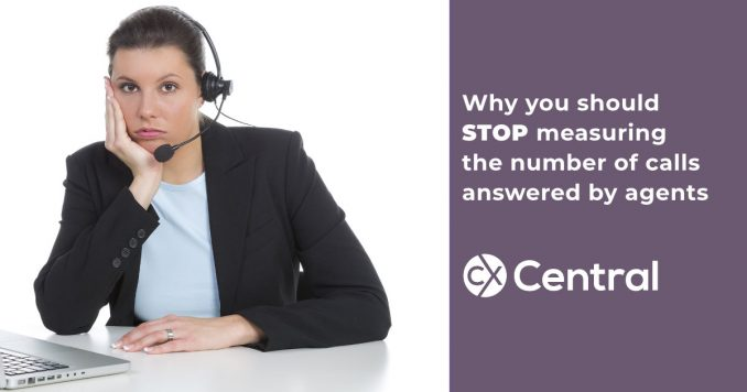 Why measuring call centre agents on the number of calls is wrong