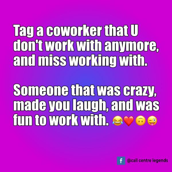 Tag a coworker call centre meme 2019