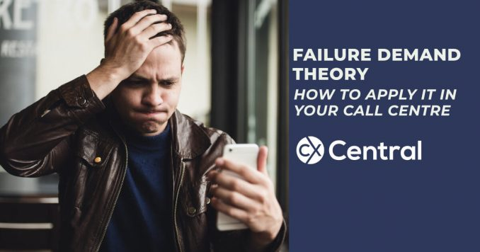 Using Failure Demand theory in your call centre