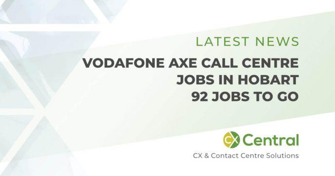 Vodafone axe call centre jobs in Hobart