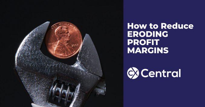How to reduce eroding profit margins