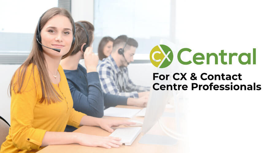 CX Central for call centre and contact centre professionals