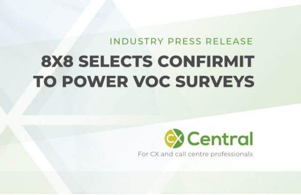 8X8 select confirmit to conduct VOC Surveys