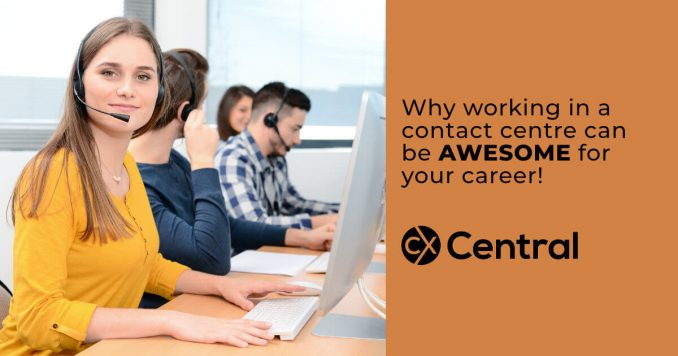 Why working in a contact centre can be awesome for your career