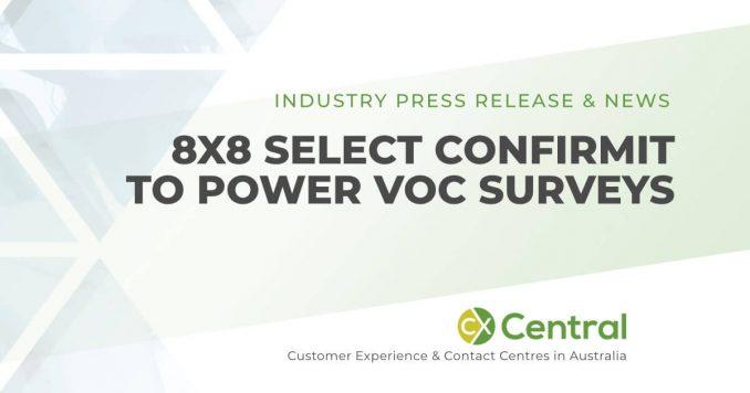 8X8 select confirmit to power VOC surveys