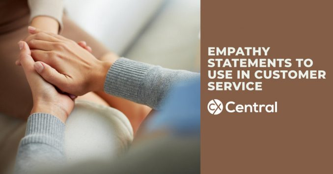 Empathy Statements for customer service or call centres