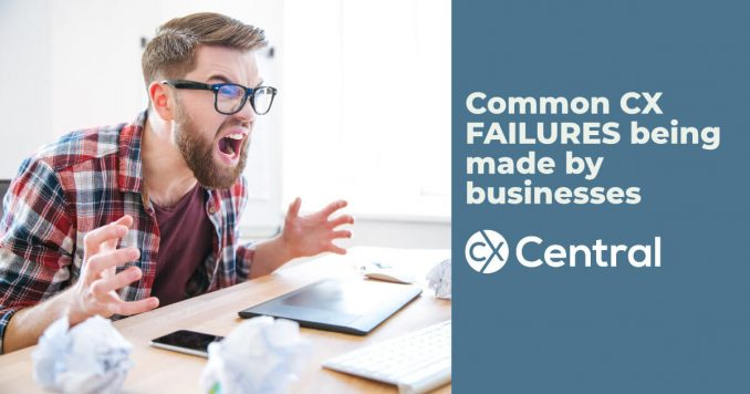 Common CX failures being made by businesses