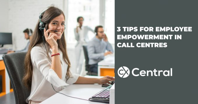 3 Tips for Employee Empowerment in Call Centres