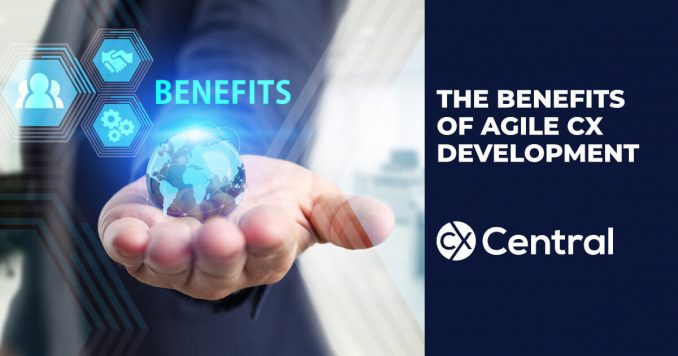The benefits of agile CX development