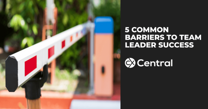 5 Common barriers to team leader success in a call centre