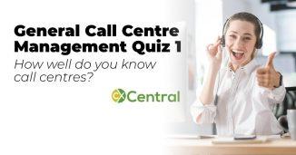 General Call Centre Management Quiz 1