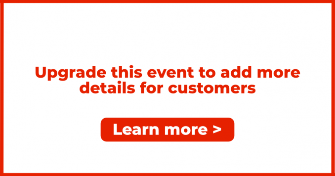 Upgrade this event to add more details for customers including booking URL, phone numbers and more.
