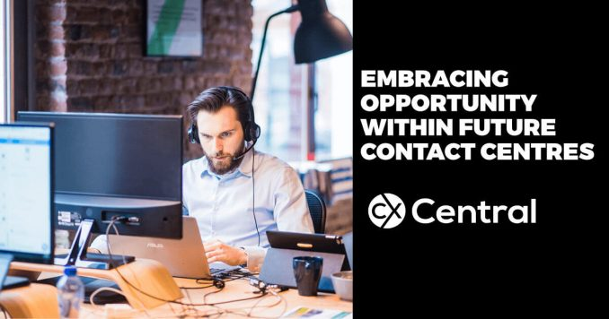Embracing opportunity within future contact centres