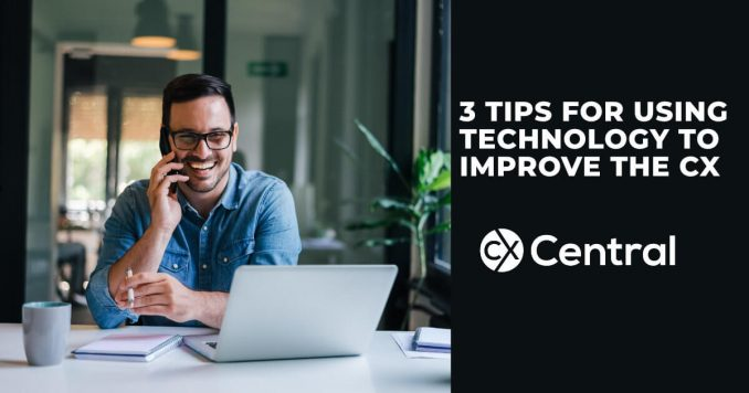 3 Tips on using technology to improve the customer experience