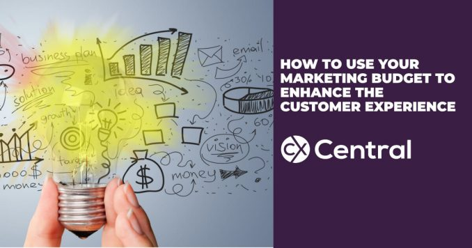 How to use your marketing budget to enhance the customer experience
