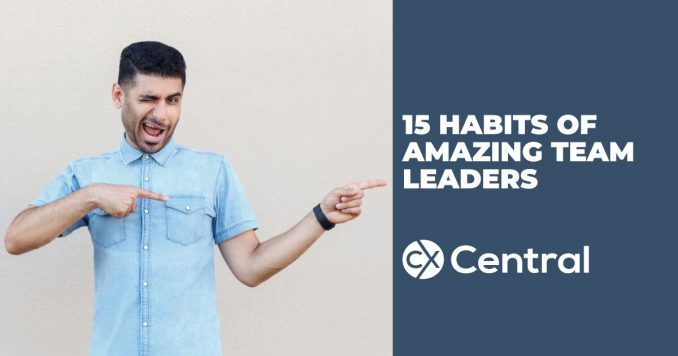 15 Habits of amazing call centre team leaders