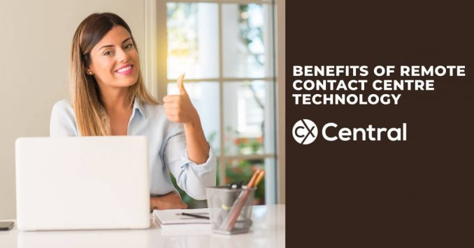Benefits of remote contact centre technology & software