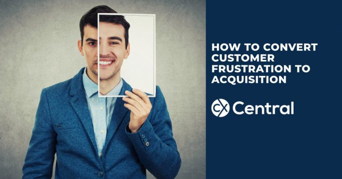 How to Convert Customer Frustration into Acquisition