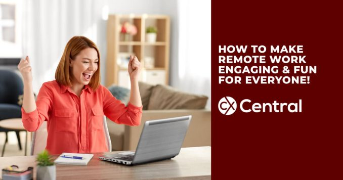 How to Make Remote Work Engaging and Fun