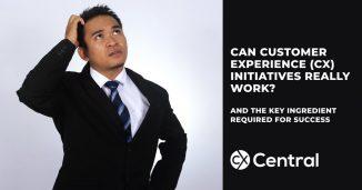 Why Customer Experience Initiatives keep failing