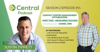 Contact Centre Management Mythbusters Pt2 with Daniel Ord and Justin Tippett