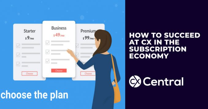 How to succeed at CX in the subscription economy