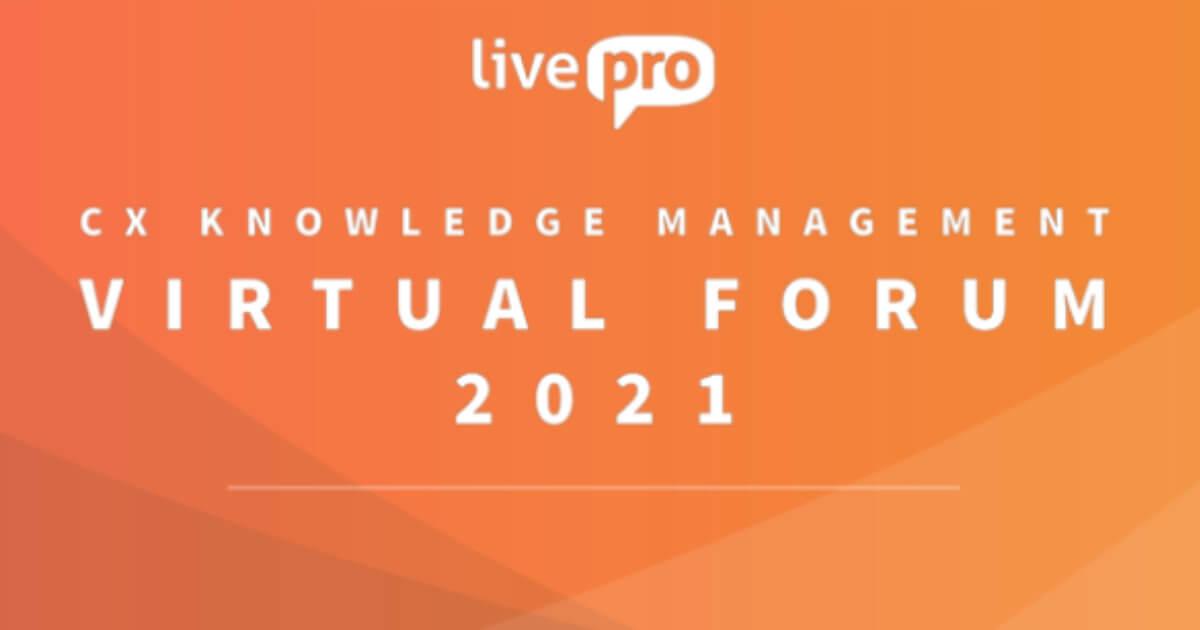 livepro CX Knowledge Management Virtual Forum 2021