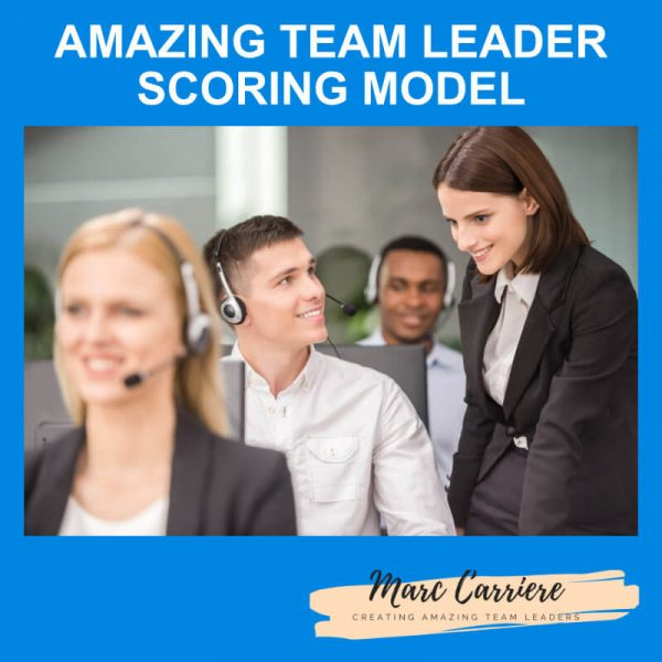A call centre Team Leader and agents on the phone with the text Amazing Team Leader Scoring Model